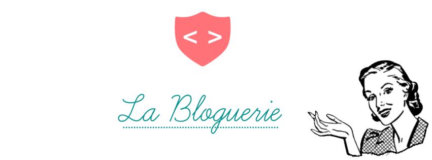 La Bloguerie, ma nouvelle aventure