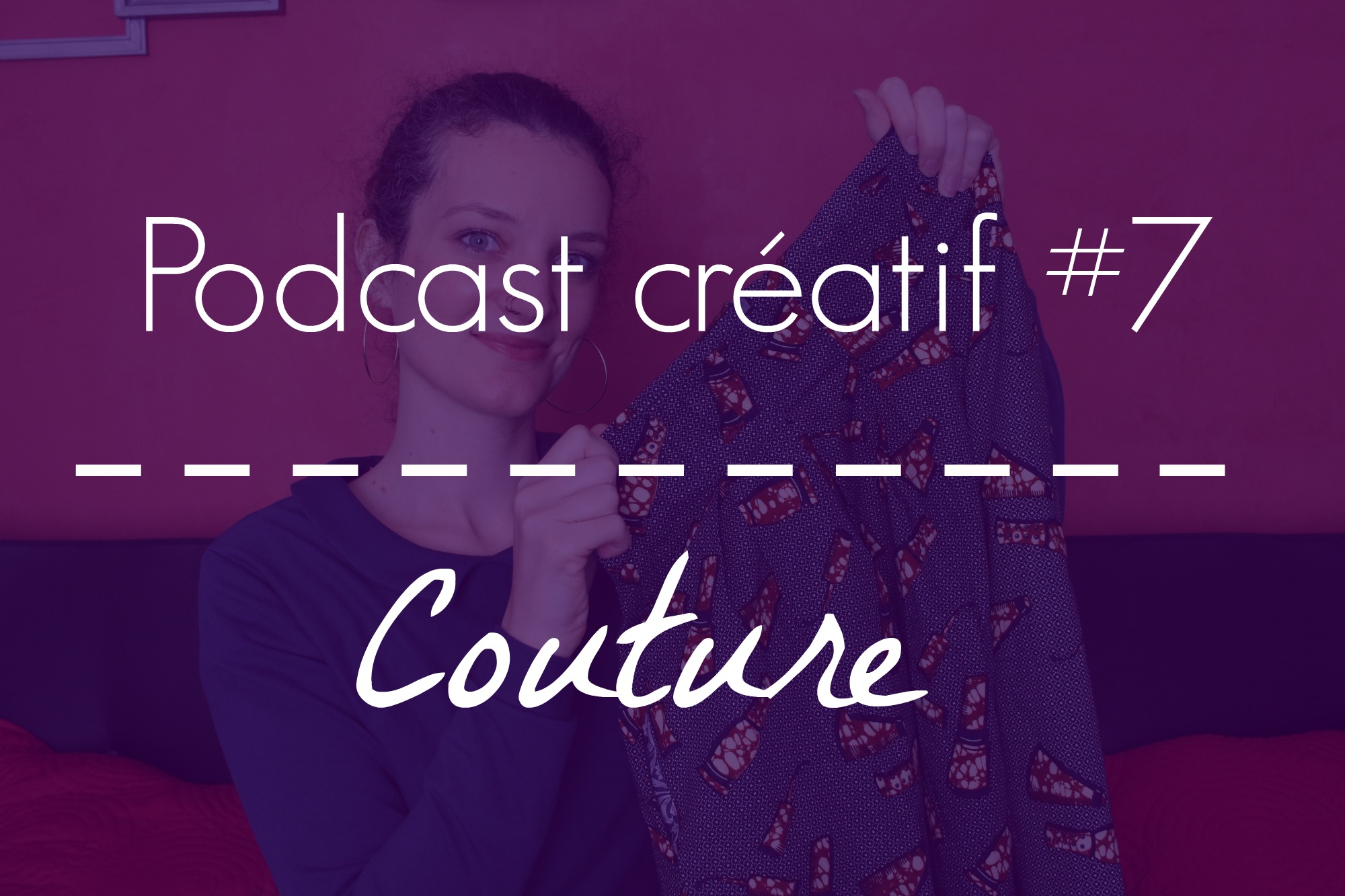 Podcast créatif #7 : mes dernières coutures de 2016 (les jupes)